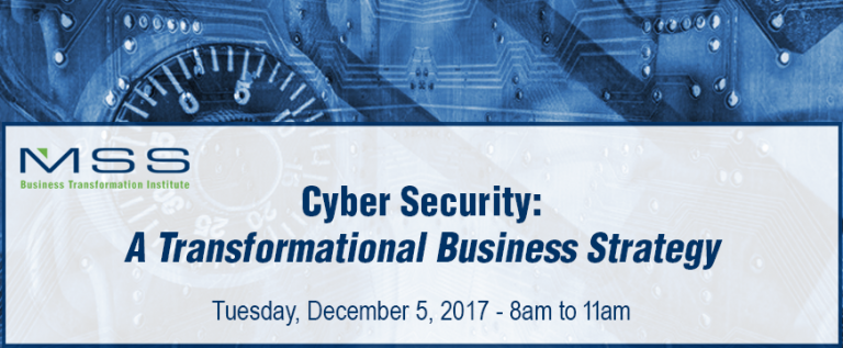 Cyber Security: Not a Technology Issue – A Transformational Business Strategy