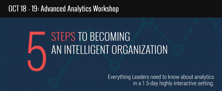 WORKSHOP: 5 Steps to Becoming an Intelligent Organization through Advanced Analytics